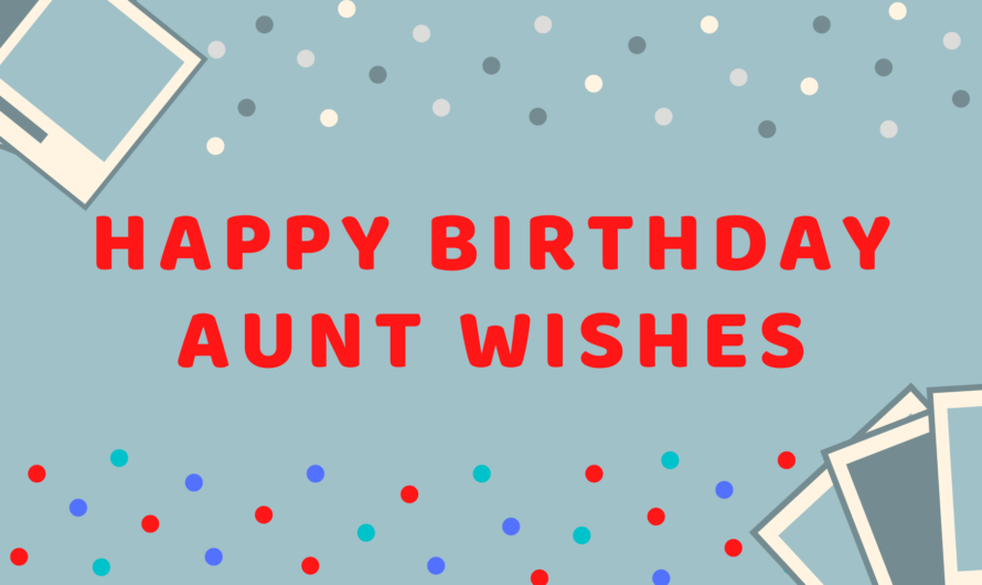 Happy Birthday Aunt | Evergreen Wishes For Auntie