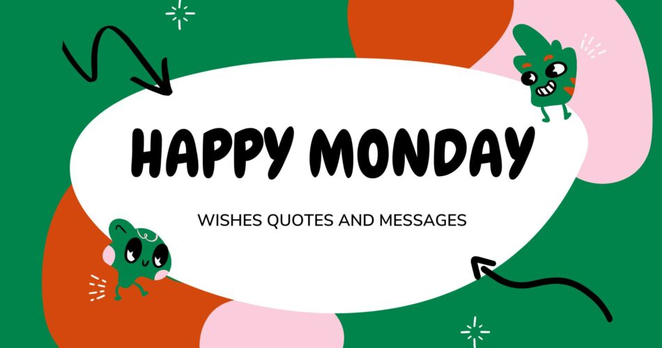 happy monday good morning wishes