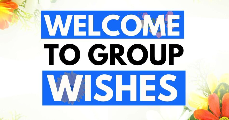 Welcome To Group Wishes